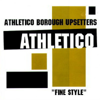ATHLETICO BOROUGH UPSETTERS:  Fine Style (STEPPIN' TONES edit) free download (2017) + Free funky samples