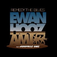 EWAN HOOZAMI feat. AUDIBLE ONE:  Remedy The Blues EP