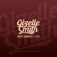 GIZELLE SMITH:  Sweet Memories b/w S.T.A.Y. feat ERIC BOSS (7