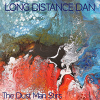 LONG DISTANCE DAN:  The Dustman Stirs (2017)