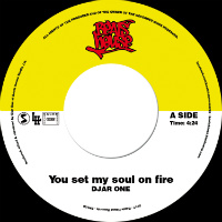 DJAR ONE:  You Set My Soul On Fire/ Movin Now (Vinyl 7