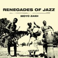RENEGADES OF JAZZ:  Moyo Zaidi