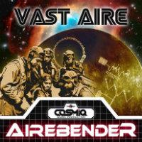 VAST AIRE:  Airebender (prod. COSMIQ)