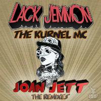 LACK JEMMON feat. KURNEL MC:  Joan Jett (Remixes)