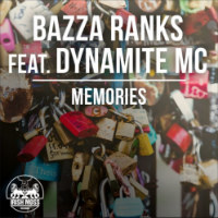 BAZZA RANKS feat. DYNAMITE MC:  Memories