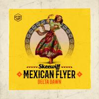 SKEEWIFF:  Mexican Flyer/ Delta Dawn (Vinyl 45)