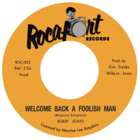 BOBBY JONES:  Welcome Back A Foolish Man b/w Lovin' Hard, Livin Good (Vinyl 7