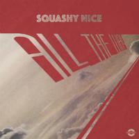 SQUASHY NICE:  All The Way
