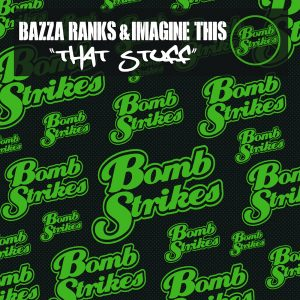 BAZZA RANKS & IMAGINE THIS: That Stuff