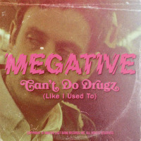 MEGATIVE:  Can't Do Drugz (Like I Used To) + video