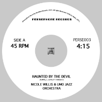 NICOLE WILLIS & UMO JAZZ ORCHESTRA:  Haunted By The Devil b/w (Everybody) Do The Watusi (Vinyl 7