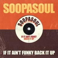 SOOPASOUL: If It Ain't Funky Back It Up (Vinyl 7