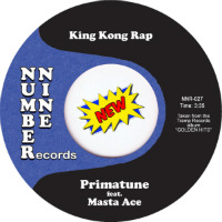 NUMBER NINE RECORDS:  King Kong Rap (PRIMATUNE feat. MASTA ACE) b/w  Bunnybreak (BLOCKBOY) (Vinyl 7