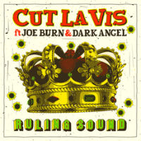 CUT LA VIS feat. JOE BURN & DARK ANGEL:  Ruling Sound