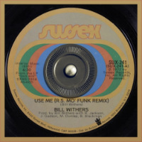 BILL WITHERS:  Use Me (RHYTHM SCHOLAR Mo Funk Remix) Free download