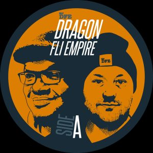 DRAGON FLI EMPIRE: Hold Down The Fort (prod. DJAR ONE) b/w Right On Time (prod. DJ COSM & METAWON)