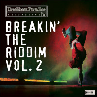 BREAKBEAT PARADISE: Breakin' The Riddim Vol. 2