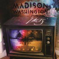MADISON WASHINGTON:  'Facts' video premiere