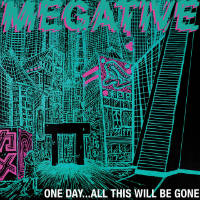 MEGATIVE:  One Day...All This Will Be Gone + Live in-studio video
