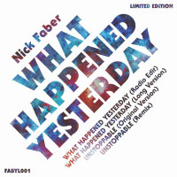 NICK FABER:  What Happened Yesterday (Vinyl 12