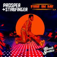 PROSPER & STABFINGER:  Fire In Me EP