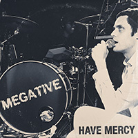 MEGATIVE:  Have Mercy