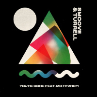 SMOOVE & TURRELL feat. IZO FITZROY:  You're Gone (Vinyl 7