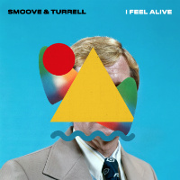SMOOVE & TURRELL:  I Feel Alive/ Mr Hyde (Vinyl 7