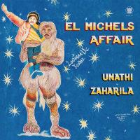 EL MICHELS AFFAIR:  Unathi b/w Zaharila (vinyl 7