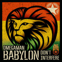 OMEGAMAN:  Babylon Don't Interfere