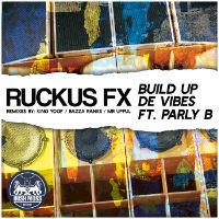 RUCKUS FX feat. PARLY B: Build Up De Vibes