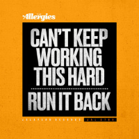 THE ALLERGIES:  Can't Keep Working This Hard/ Run It Back (Vinyl 7