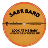 SARR BAND:  Look At Me Baby (Love Saves The Day edit) Free download