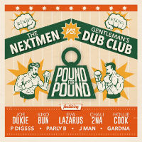THE NEXTMEN VS GENTLEMEN'S DUB CLUB: Pound For Pound