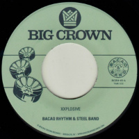 BACAO RHYTHM & STEEL BAND:  Xxplosive/ Burn (Vinyl 7