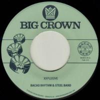 BACAO RHYTHM & STEEL BAND:  Xxplosive/ Burn (Vinyl 7