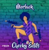 MORLACK:  Cheeky Edits Vol. 2