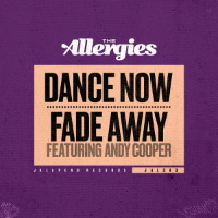 THE ALLERGIES:  Dance Now/ Fade Away feat. ANDY COOPER