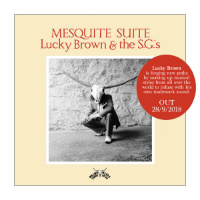 LUCKY BROWN & THE S.G.'s: Mesquite Suite