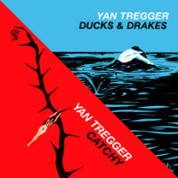 YAN TREGGER:  'Catchy' + 'Ducks & Drakes' (re-issue)