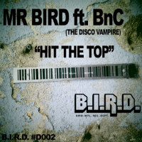 MR BIRD feat. BnC (The Disco Vampire): Hit The Top