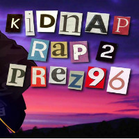 PREZ 96: 'Kidnap Rap Part 2' video