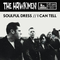 THE HAWKMEN:  Soulful Dress/ I Can Tell (Vinyl 7