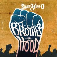 SAVAGES Y SUEFO:  Brotherhood