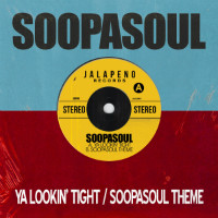 SOOPASOUL:  Ya Looking Tight/ Supersoul Theme (Vinyl 7