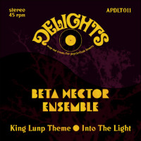 BETA HECTOR ENSEMBLE:  King Lunp Theme b/w Into The Light (Vinyl 7