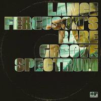 Lance Ferguson's Rare Groove Spectrum