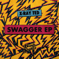 X-RAY TED: Swagger EP