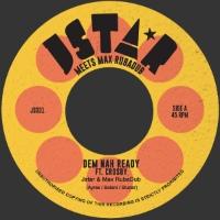 JSTAR meets MAX RUBADUB:  Dem Nah Ready (Vinyl 7