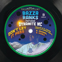 BAZZA RANKS feat. DYNAMITE MC:  Don't Let It Pass (Vinyl 7